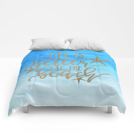 LIFE IS BETTER AT THE BEACH - Summer Ocean Sea Comforters