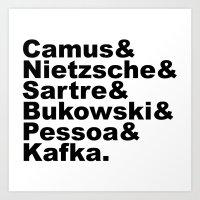 camus Art Prints featuring Camus& Nietzsche& Sartre& Bukowski& Pessoa& Kafka. by Andrew Gony