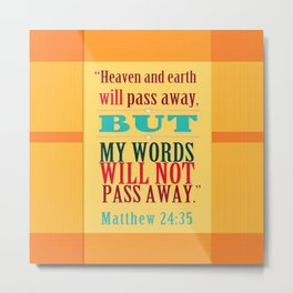 Not Pass Away Metal Print