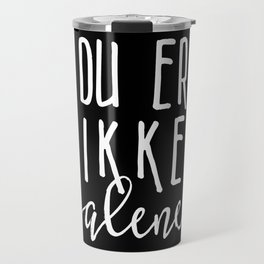 You are not alone inverted Travel Mug