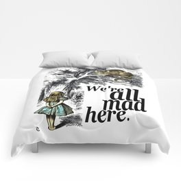 We Are All Mad Here - Alice In Wonderland Quote Comforters