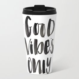 Good Vibes Only watercolor lettering Travel Mug