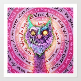 Cheshire Catastrophe Art Print