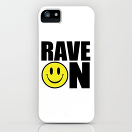 Rave On Music Quote iPhone Case