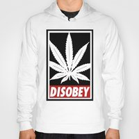 cannabis Hoodies featuring Cannabis Disobey by Spyck