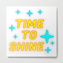 Time To Shine Metal Print
