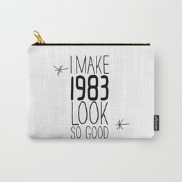 I MAKE 1983 LOOK SO GOOD #kirovair #minimal #design #fun #birthday #1983 #vintage #retro #home #deco Carry-All Pouch