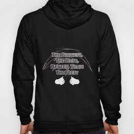 The Biggest, The Best, Better Than The Rest Hoody