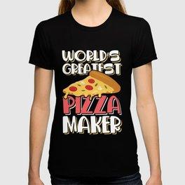 Worlds Greatest Pizza Maker T-shirt