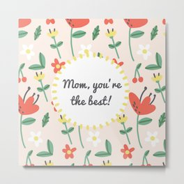 "Happy Mothers Day - ""mom you're the best""  Metal Print"