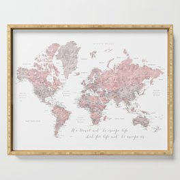 We travel not to escape life, dusty pink and grey watercolor world map Serving Tray
