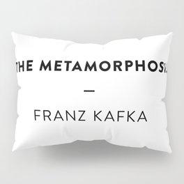 The Metamorphosis  —  Franz Kafka Pillow Sham