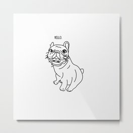 Hello Frenchie Metal Print