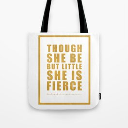 Though she be but little she is fierce. Shakespeare Tote Bag
