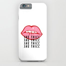 She Thicc iPhone Case
