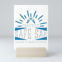 Practice Safe Sax Saxo Saxophonist Band Marching Mini Art Print