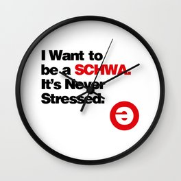 I Want to be a Schwa Its Never Stressed Wall Clock