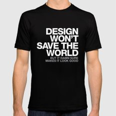 DESIGN WON'T SAVE THE WORLD LARGE Black Mens Fitted Tee