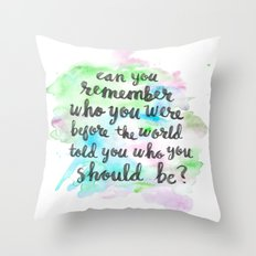 Can you remember who you were...? Throw Pillow