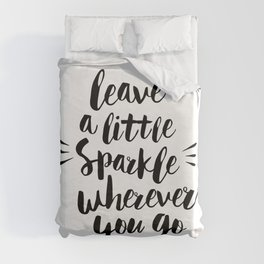 Leave a Little Sparkle Wherever You Go black-white quotes typography design home wall decor Duvet Cover