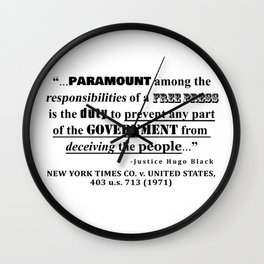 Free Press Quote, NEW YORK TIMES CO. v. UNITED STATES, 403 u.s. 713 (1971) Wall Clock