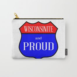 Wisconsinite And Proud Carry-All Pouch