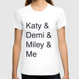Katy, Demi, Miley Crew T-shirt