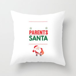 Be Nice to Your Parents Santa is Watching Funny T-shirt Throw Pillow
