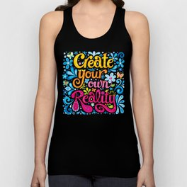 Create your own reality Unisex Tank Top