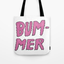 bummer pink Tote Bag