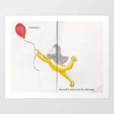 Creativity is...  Art Print