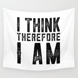 I think therefore I am - on white Wall Tapestry