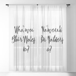 What would Blair Waldorf do? Sheer Curtain