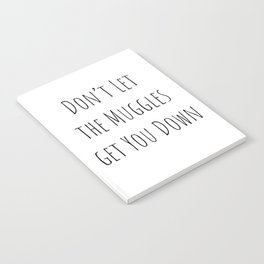 Don't Let the Muggles Get You Down (White) Notebook