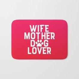 Wife Mother Dog Lover Bath Mat