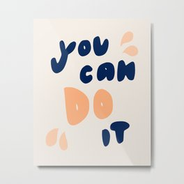 you can do it - orange/blue Metal Print