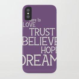 Dare to Love Trust Believe Hope Dream iPhone Case