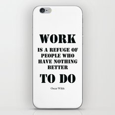 Work Quote by  Oscar Wilde (Black text) iPhone & iPod Skin