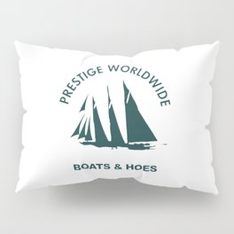 BOATS N HOES Pillow Sham
