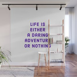 """Life is either a daring adventure or nothing"" —Helen Keller Wall Mural"