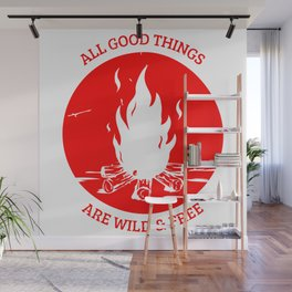ALL GOOD THING ARE WILD &FREE Wall Mural