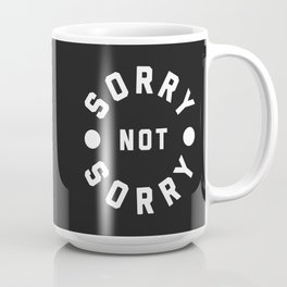 Sorry Not Sorry Funny Quote Coffee Mug