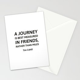 A journey is best measured in friends, rather than miles - famous travel quotes Stationery Cards
