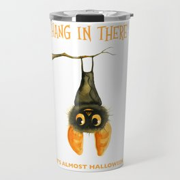 Hang In There It's Almost Halloween! Travel Mug