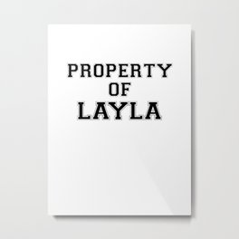 Property of LAYLA Metal Print
