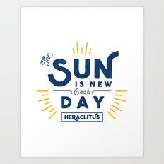 Heraclitus - The sun is new each day Art Print