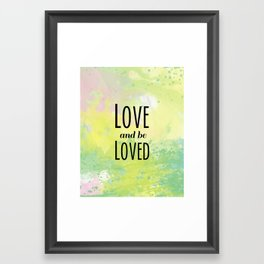 Love and Be Loved Framed Art Print