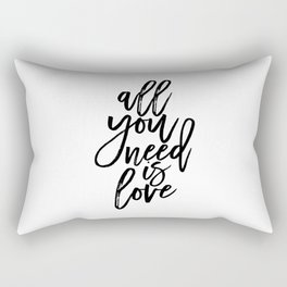 All You Need Is Love, Home Decor,Family Sign,Love Quote,Love Sign,Quote Prints,Gift For Her Rectangular Pillow