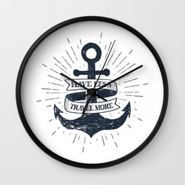Have Less, Travel More Wall Clock