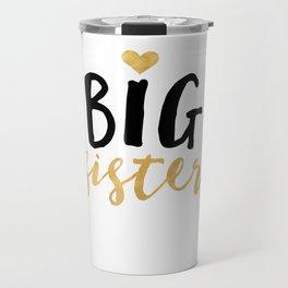 BIG SISTER sibling love quote Travel Mug